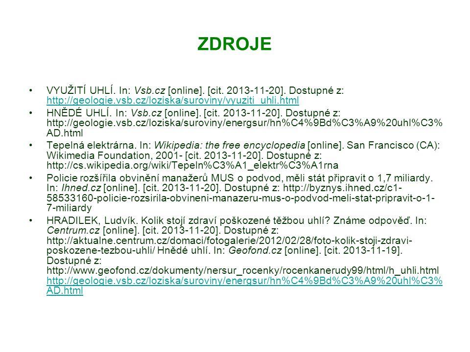 ZDROJE VYUŽITÍ UHLÍ. In: Vsb.cz [online]. [cit. 2013-11-20]. Dostupné z: http://geologie.vsb.cz/loziska/suroviny/vyuziti_uhli.html.